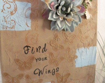 """Original """"Find Your Wings""""  mixed media canvas art"""