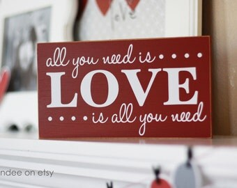 All You Need Is Love - wooden sign, Valentine's Day
