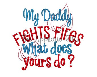 My Daddy Fights Fires  --  Machine Embroidery Design
