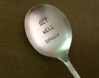 Get Well Spoon   vintage recycled silverware hand stamped  spoon