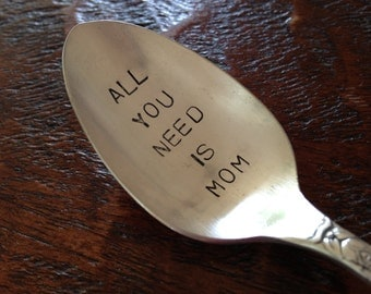 All You Need Is Mom   recycled silverware vintage silverware hand stamped spoon
