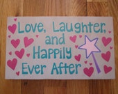 """Wooden Wall Art painted with quote """"Love, Laughter, and Happily Ever After"""""""