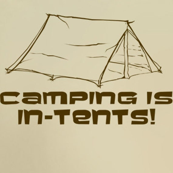 Camping Is In Tents T-Shirt Funny Outdoors Hiking Camp Hunting Fishing Climbing Tee Shirt Tshirt Mens Womens S-3XL Great Gift Idea