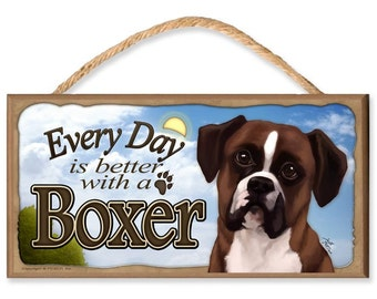 "Every Day is Better With a Boxer (Blue Sky Theme) 10.5"" x 5.5"" Wooden Sign"