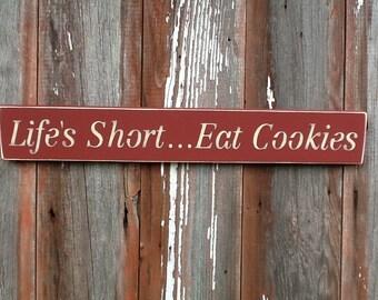 Life's Short Eat Cookies