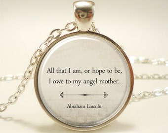 Inspirational Quote Necklace, Mother's Day Gift, Abraham Lincoln Mom Quote Jewelry (1480S1IN)
