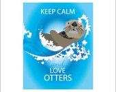 Otter Print Keep Calm and Love Otters Artwork Marine Life Ocean Wildlife Blue Sea Animal Cute Waves Otter Decor Otter Poster Nature Print