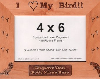 """Personalized Custom """"I Love My Bird""""  4X6 Picture Frame - Free Engraving"""