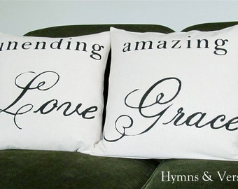 Unending Love, Amazing Grace - Set of  Two 18 x 18 inch Pillow Covers