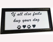 Dog Vinyl Wall Quote Dog Lover Frame If all else fails hug your dog