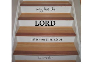 A man's heart plans his way but the Lord determines his steps Proverbs 16:9 Vinyl Decal for  stairs