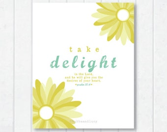 Take delight in the Lord Scripture Print with Psalm 37:4 and Daisies