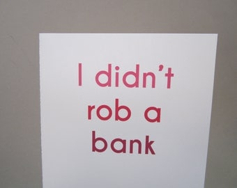 """Funny Card, Mother's Day Card - """"Didn't Rob"""""""