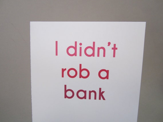 "Funny Card, Mother's Day Card - ""Didn't Rob"""