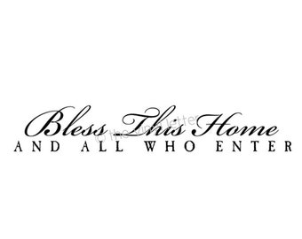 Bless this Home and All Who Enter Vinyl Wall Decal Sticker