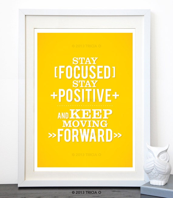 Positive Quotes On Moving Forward: Stay Focused Positive Typographic Quote Keep By TriciaODesign