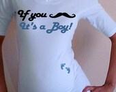 "Fun ""If You Mustache, It's a Boy"" Maternity Shirt- White"