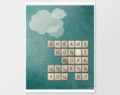"Scrabble Quote Art Print - ""Dreams don't work unless you do."""