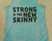 STRONG Is The NEW SKINNY   Exercise Tank Top  ... Sizes Large XLarge