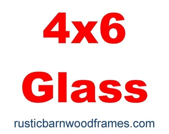 4x6 glass reduced shipping if purchased with our frame