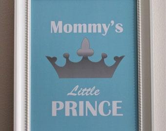 "8x10 or 11x14 ""Mommy's Little Prince"" Nursery Art Print"