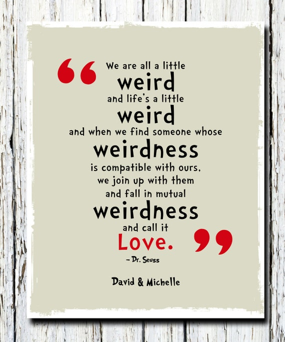 Dr Seuss Love Quotes Extraordinary We're All A Little Weird Quote Poster Print Drseuss