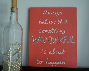 always believe something wonderful is about to happen. coral wall painting. 8x10 canvas.