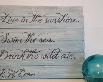 """Coastal chic, distressed, cottage shabby chic Beach Glass Blue sign:  """"Live in the sunshine,  swim the sea, drink the wild air"""""""