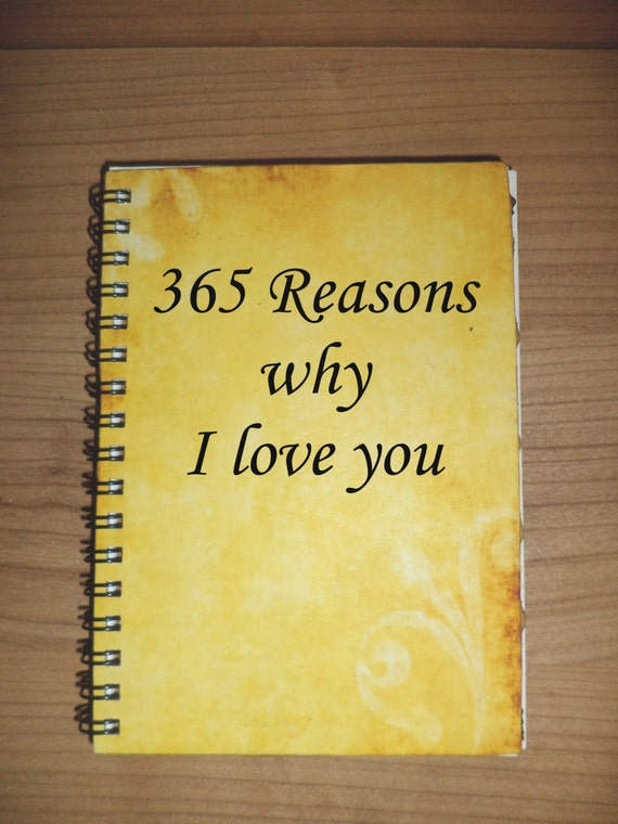Reasons Y I Love You Quotes : Items similar to 365 Reasons why I love you Journal Notebook Say ...