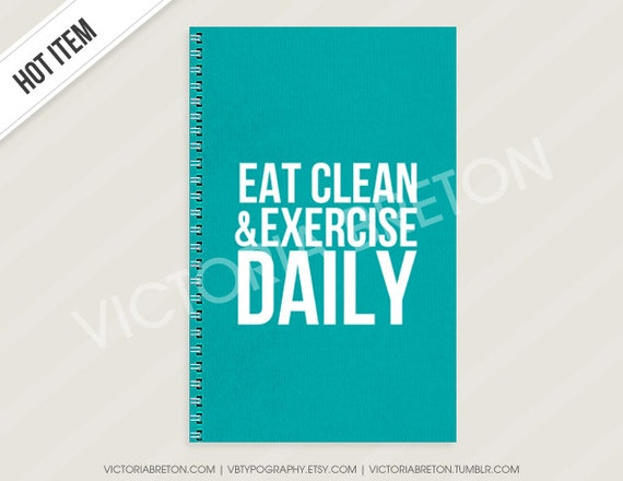 Eat Clean & Exercise Daily 5.5 x 8.5 workout by vbtypography