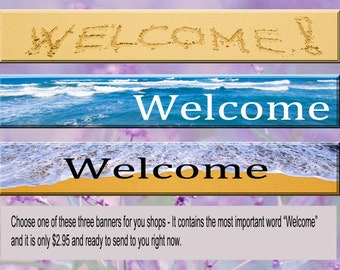 Great Welcome Banner for Your Shop for just under 2 dollars