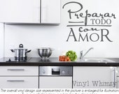 Spanish Quote - Preparar Todo Con Amor / Prepare Everything With Love - Vinyl Wall Art - Vinyl Lettering - Decal - VRDSP002