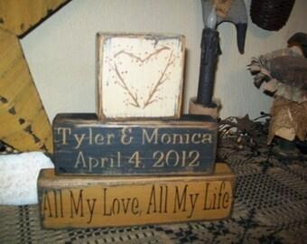 CUSTOM All My Love All My Life  primitive block sign