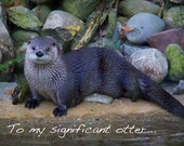 """Otter card: funny & romantic card with river otter image and sentiment, """"To my significant otter."""""""