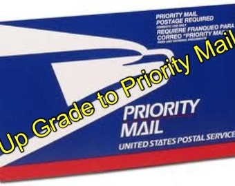 Up grade your order to Priority Mail