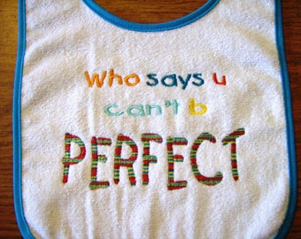 Be Perfect Embroidered Bib