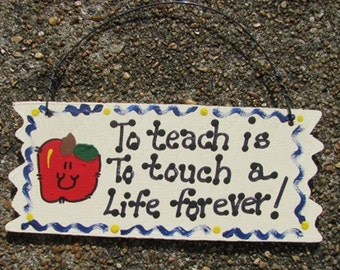 Teacher Gift To teach is to touch a life Forever Sign