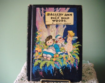 Vintage Raggedy Ann in the Deep Woods Book By Johnny Gruelle