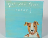 Did you floss puppy