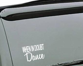 When in doubt Dance vinyl car decal