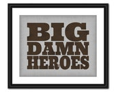 Firefly Quote Art - Big Damn Heroes - 8x10 - Instant Download
