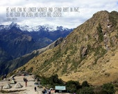 Mountain Photography, Inca Trail, Peru with Albert Einstein Quote, 8x10 or 11x14 Fine Art Print