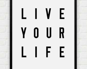 Live Your Life - Printable Poster - Digital Art, Download and Print JPG