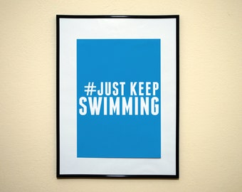 Hashtag Just Keep Swimming Instagram Style Art Print 8x10 Inches Buy 2 Get 1 Free (Print Number 36)