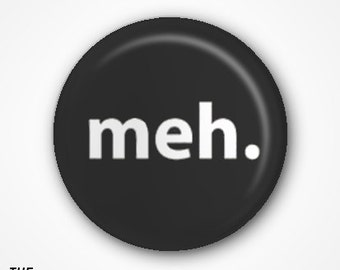 Meh Pin Badge (2.5cm)