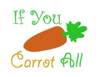 INSTANT DOWNLOAD If You Carrot All Machine Embroidery Design