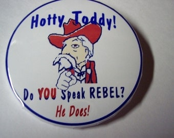 Ole Miss Hotty Toddy Do You Speak Rebel.  He Does 2 1/4 inch pin