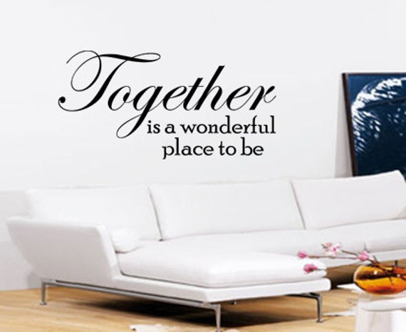 Together Is A Wonderful Place To Be Wall Art Vinyl Wall Art