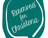 Reserved Listing for Christena