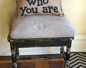 Burlap quote Pillow -  Remember Who You Are or Custom